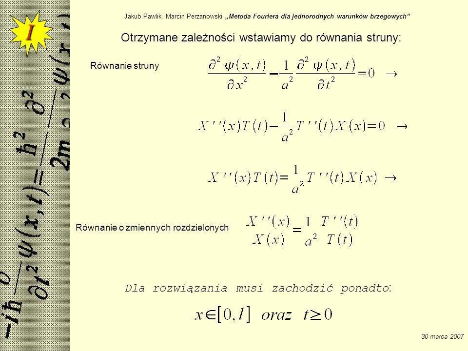 Jakub Pawlik, Marcin Perzanowski Metoda Fouriera dla jednorodnych warunków brzegowych 30 marca 2007 Przyjmiemy, że lewa i prawa strona równają się stałej ujemnej (dla stałej dodatniej lub równej 0 otrzymamy rozwiązania trywialne): przekształcając I