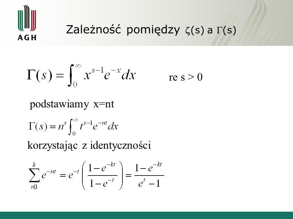 Zależność pomiędzy(s) a (s) re s > 0 podstawiamy x=nt korzystając z identyczności