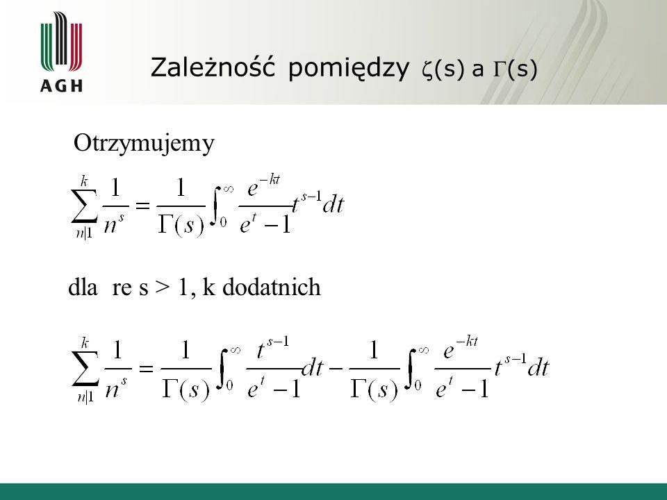 Zależność pomiędzy(s) a (s) Otrzymujemy dla re s > 1, k dodatnich
