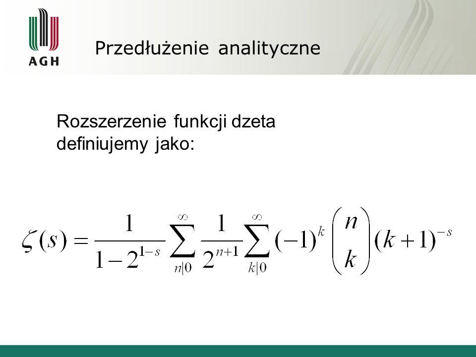 Przedłużenie analityczne Rozszerzenie funkcji dzeta definiujemy jako: