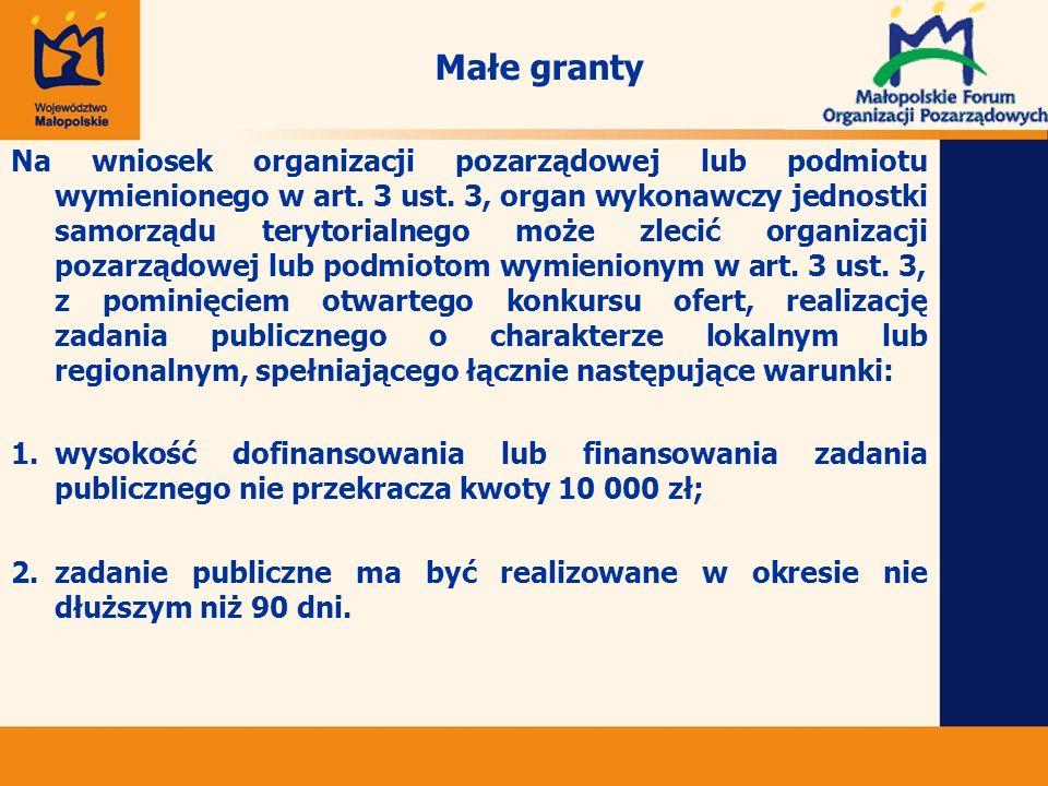 Małe granty Na wniosek organizacji pozarządowej lub podmiotu wymienionego w art.