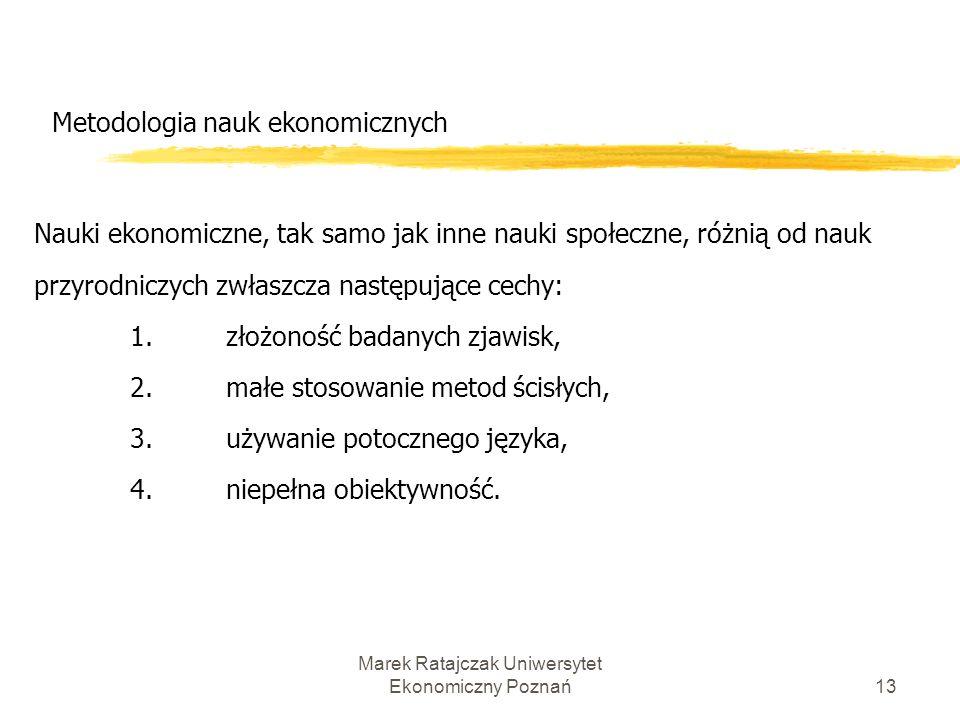 12 Metodologia nauk ekonomicznych Nauki ekonomiczne a nauki przyrodnicze Paradygmat obowiązujący w naukach przyrodniczych można streścić w takich słow