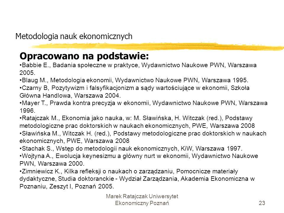 Marek Ratajczak Uniwersytet Ekonomiczny Poznań22 Metodologia nauk ekonomicznych Co świadczy o niedostatku warsztatowym w warstwie metodologicznej: 1.