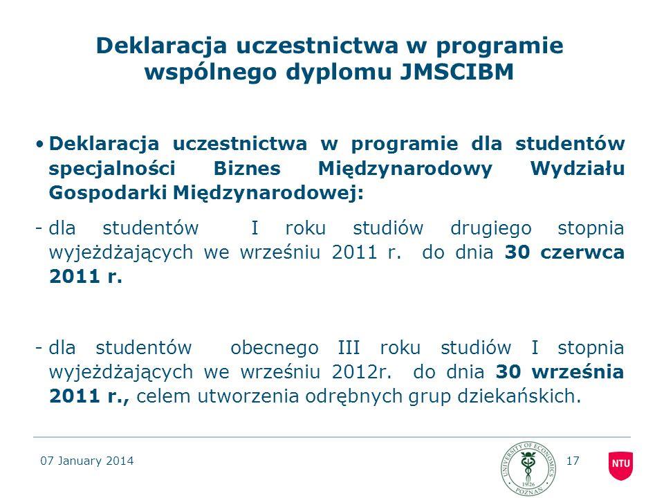 07 January 201417 Deklaracja uczestnictwa w programie wspólnego dyplomu JMSCIBM Deklaracja uczestnictwa w programie dla studentów specjalności Biznes