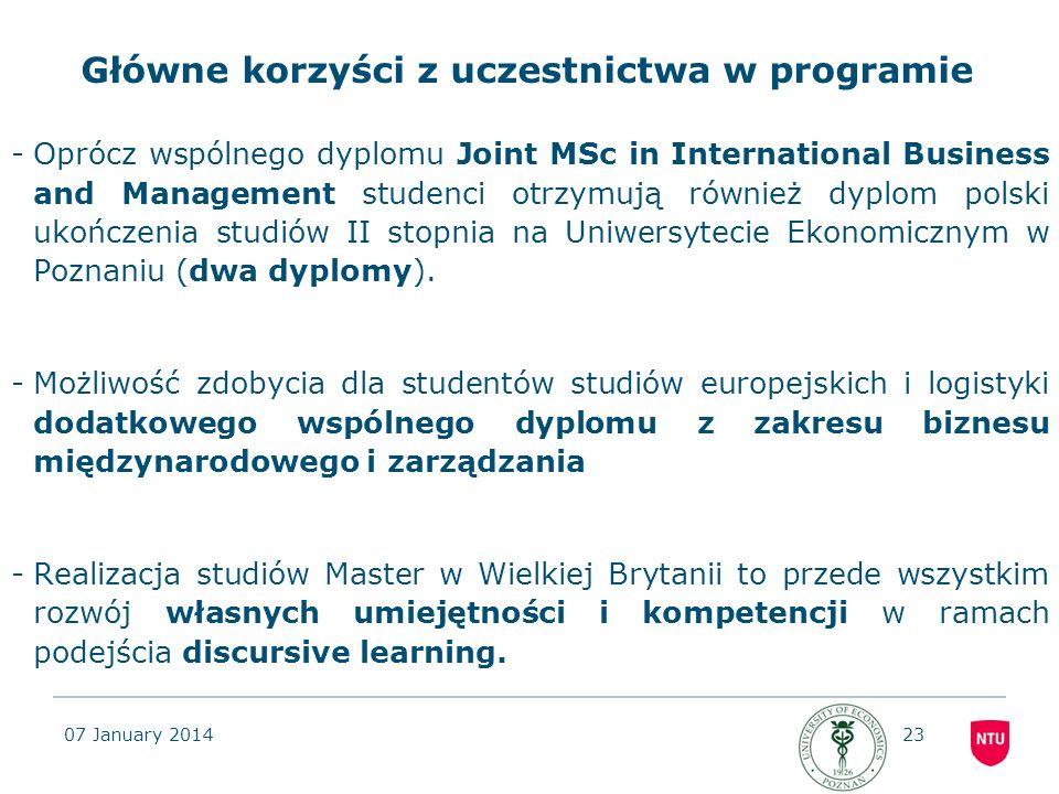 07 January 201423 Główne korzyści z uczestnictwa w programie -Oprócz wspólnego dyplomu Joint MSc in International Business and Management studenci otr