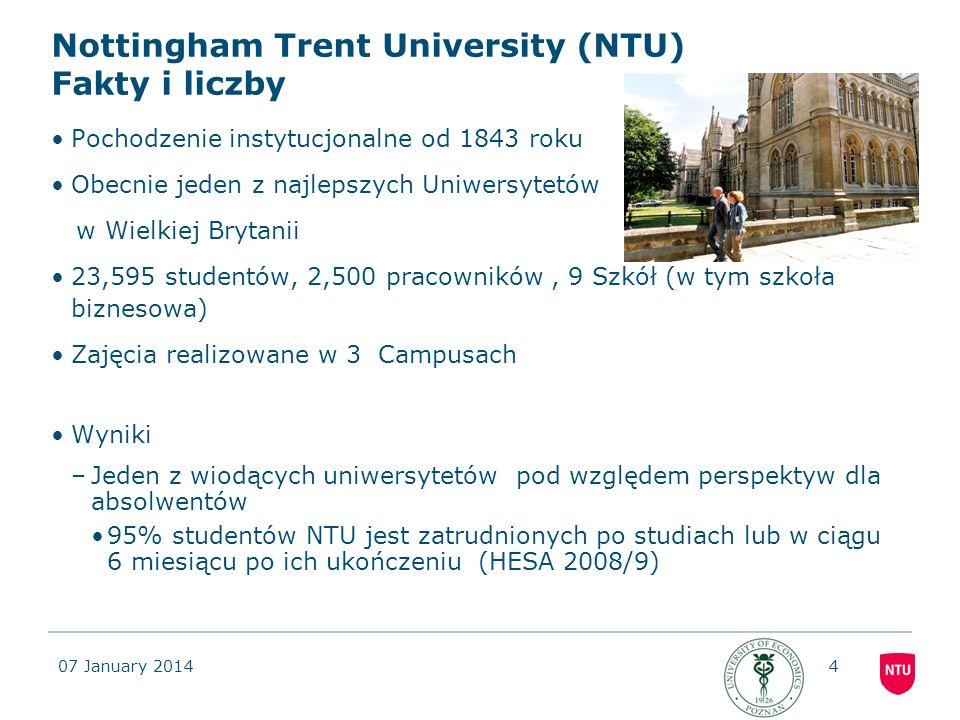 07 January 20144 Pochodzenie instytucjonalne od 1843 roku Obecnie jeden z najlepszych Uniwersytetów w Wielkiej Brytanii 23,595 studentów, 2,500 pracow