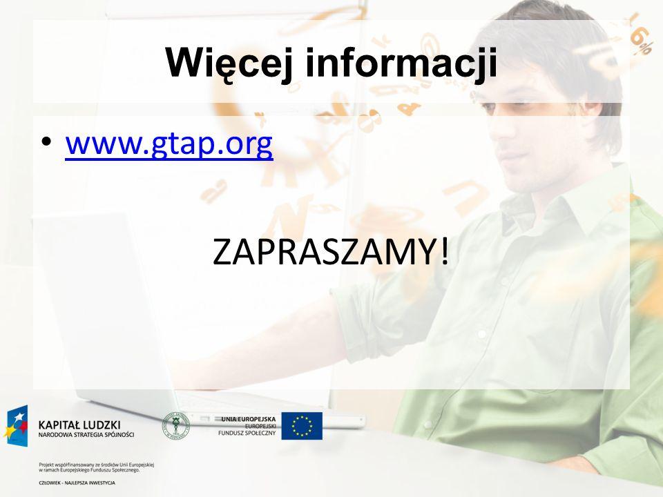 Więcej informacji www.gtap.org ZAPRASZAMY!