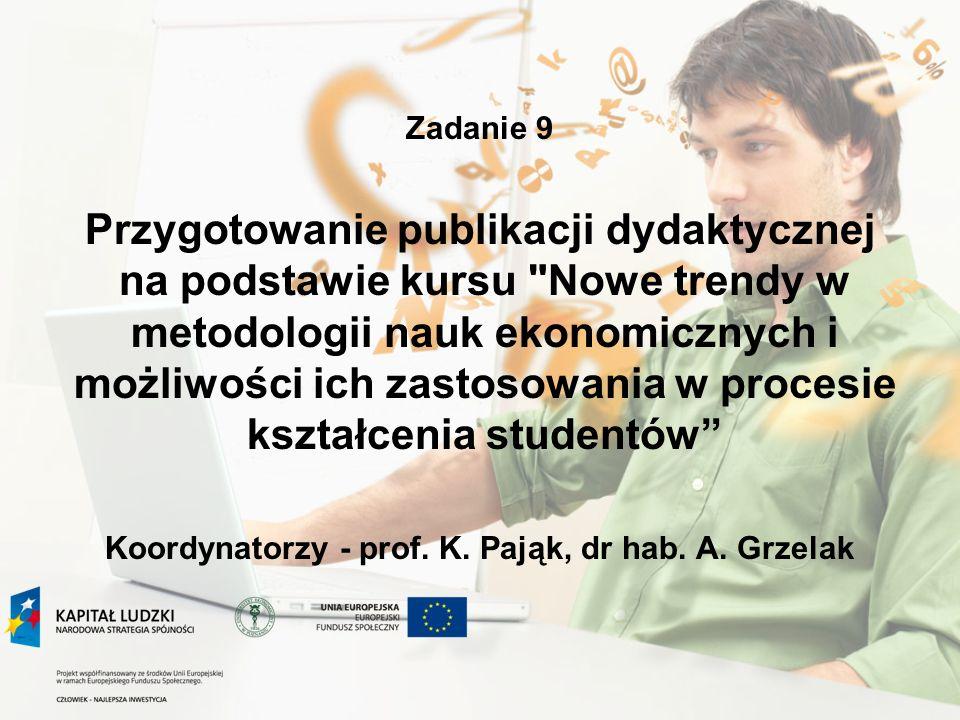 Rozwijanie warsztatu z metodologii nauk ekonomicznych przez kadrę akademicką - podstawowy warunek rozwoju dalszej kariery naukowej.