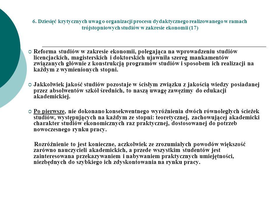 6. Dziesięć krytycznych uwag o organizacji procesu dydaktycznego realizowanego w ramach trójstopniowych studiów w zakresie ekonomii (17) Reforma studi