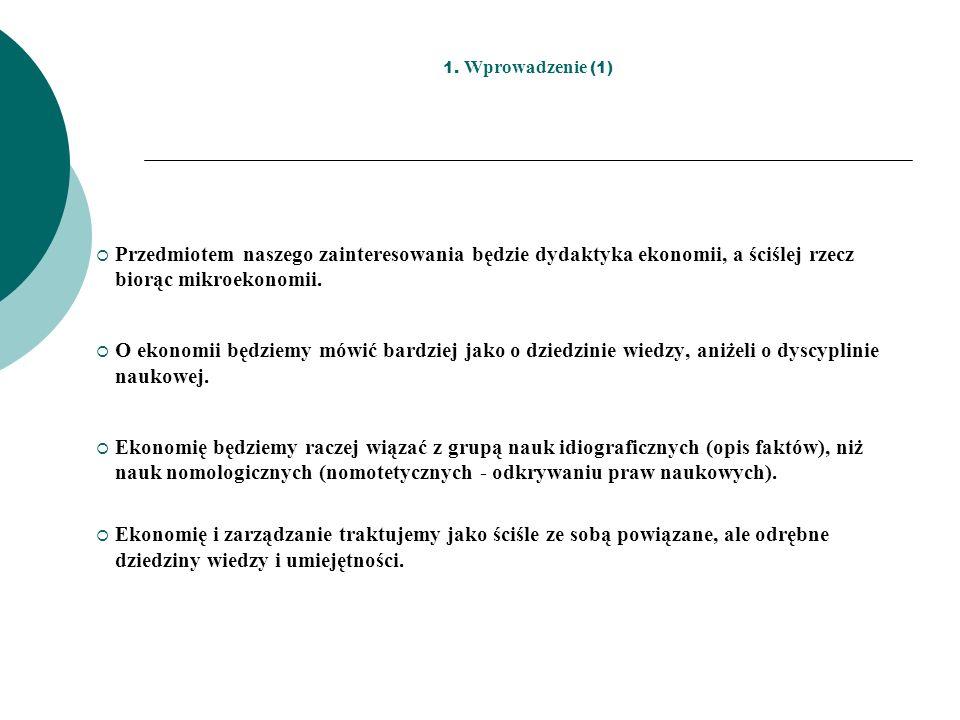 1.Wprowadzenie (2) Istnieje wiele różnych kryteriów klasyfikacji obszarów wiedzy ekonomicznej.