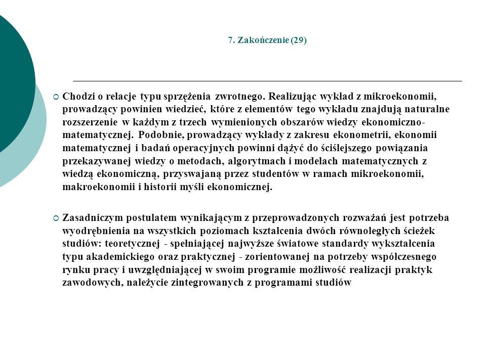 7. Zakończenie (29) Chodzi o relacje typu sprzężenia zwrotnego. Realizując wykład z mikroekonomii, prowadzący powinien wiedzieć, które z elementów teg