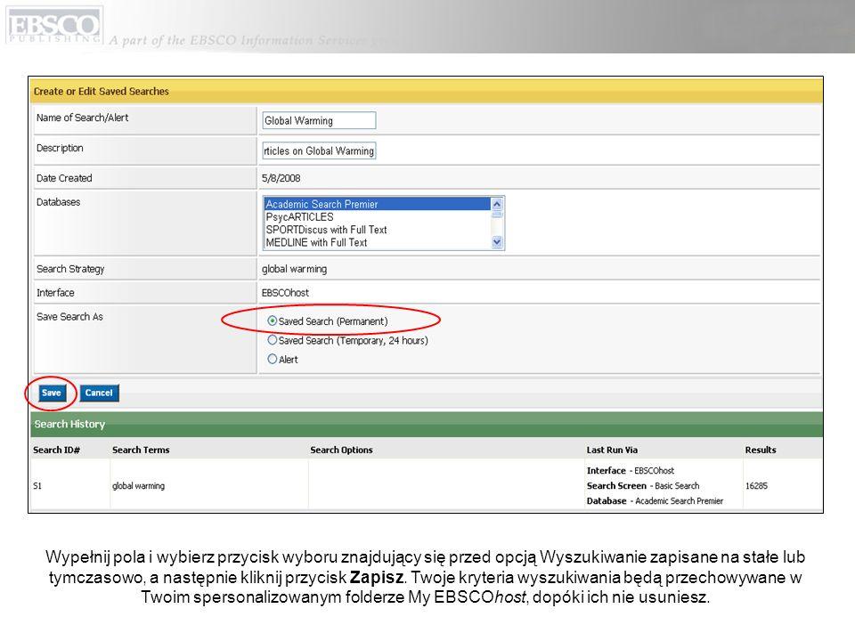 Wypełnij pola i wybierz przycisk wyboru znajdujący się przed opcją Wyszukiwanie zapisane na stałe lub tymczasowo, a następnie kliknij przycisk Zapisz.
