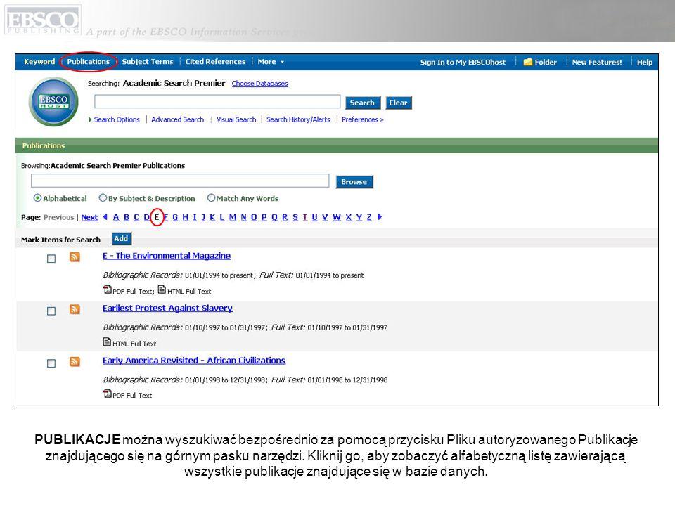 PUBLIKACJE można wyszukiwać bezpośrednio za pomocą przycisku Pliku autoryzowanego Publikacje znajdującego się na górnym pasku narzędzi.