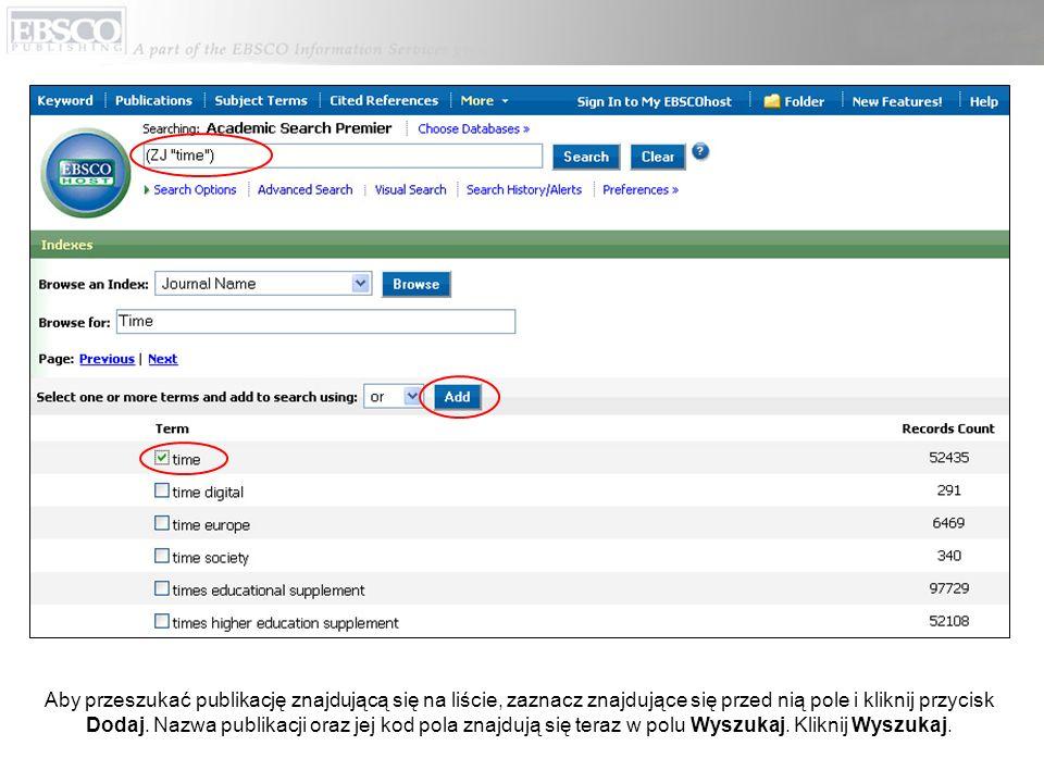 Aby przeszukać publikację znajdującą się na liście, zaznacz znajdujące się przed nią pole i kliknij przycisk Dodaj.