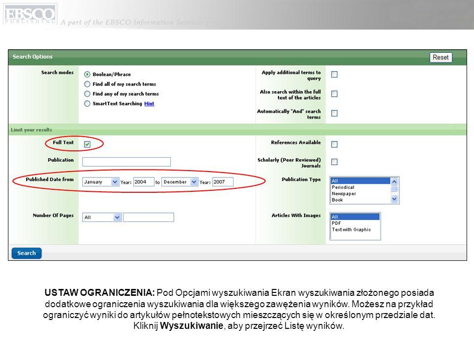 USTAW OGRANICZENIA: Pod Opcjami wyszukiwania Ekran wyszukiwania złożonego posiada dodatkowe ograniczenia wyszukiwania dla większego zawężenia wyników.