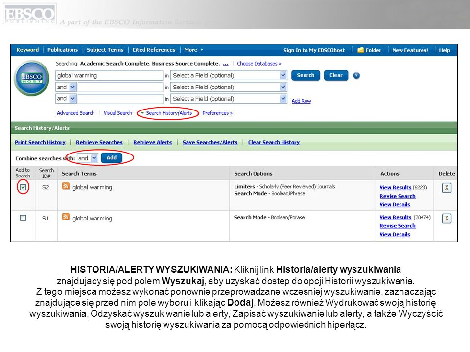 HISTORIA/ALERTY WYSZUKIWANIA: Kliknij link Historia/alerty wyszukiwania znajdujacy się pod polem Wyszukaj, aby uzyskać dostęp do opcji Historii wyszukiwania.