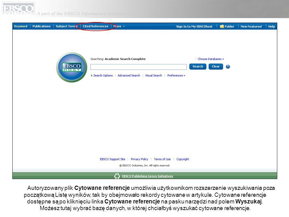 Autoryzowany plik Cytowane referencje umożliwia użytkownikom rozszerzenie wyszukiwania poza początkową Listę wyników, tak by obejmowało rekordy cytowane w artykule.
