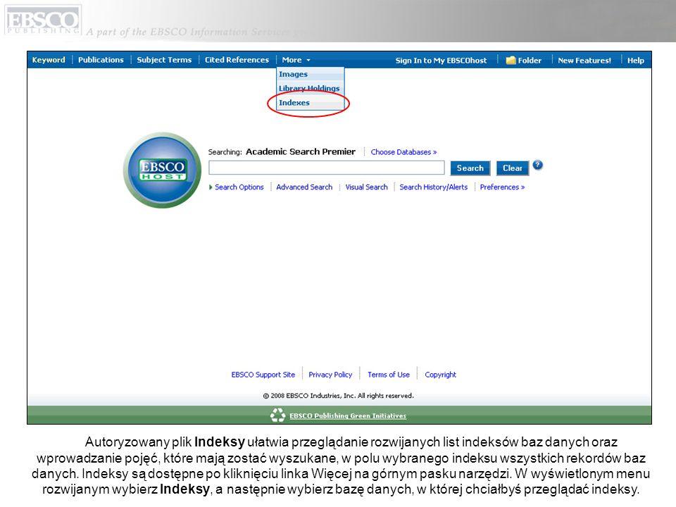 Autoryzowany plik Indeksy ułatwia przeglądanie rozwijanych list indeksów baz danych oraz wprowadzanie pojęć, które mają zostać wyszukane, w polu wybranego indeksu wszystkich rekordów baz danych.