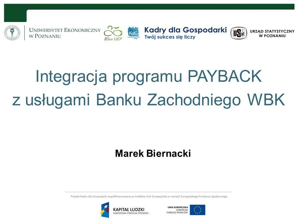 Integracja programu PAYBACK z usługami Banku Zachodniego WBK Poznań 21.10.2011