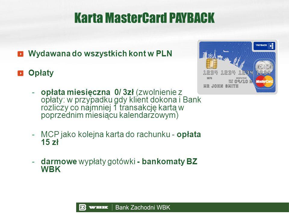 Karta MasterCard PAYBACK Wydawana do wszystkich kont w PLN Opłaty -opłata miesięczna 0/ 3zł (zwolnienie z opłaty: w przypadku gdy klient dokona i Bank