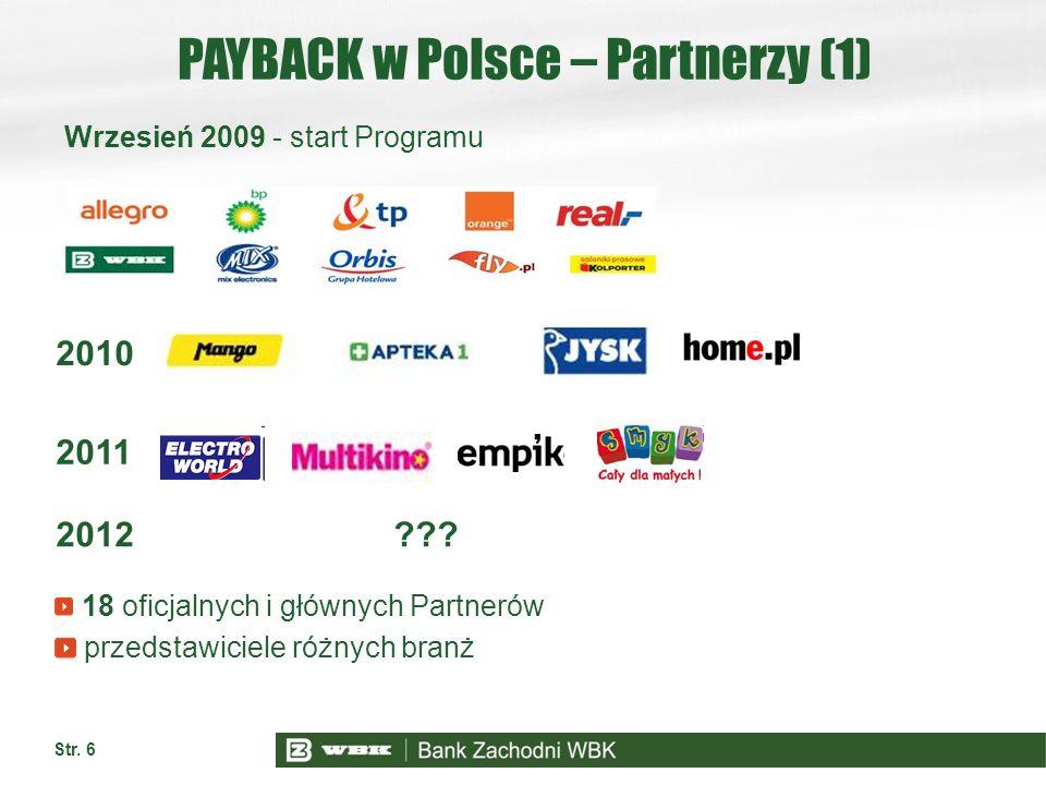 Str. 6 PAYBACK w Polsce – Partnerzy (1) Wrzesień 2009 - start Programu 18 oficjalnych i głównych Partnerów przedstawiciele różnych branż 2011 2010 201