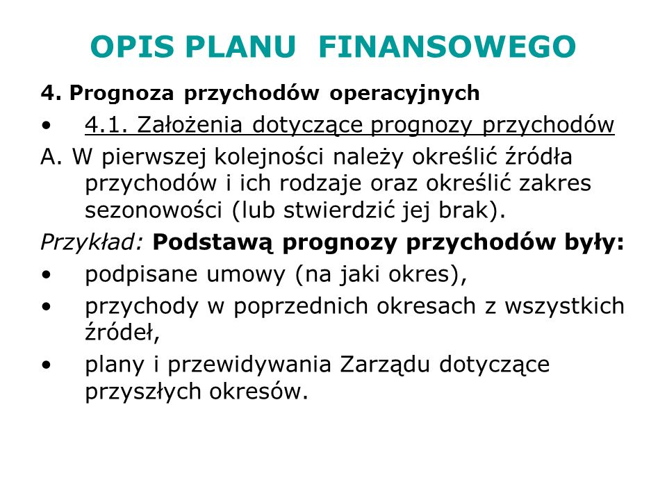 OPIS PLANU FINANSOWEGO 4.Prognoza przychodów operacyjnych 4.1.