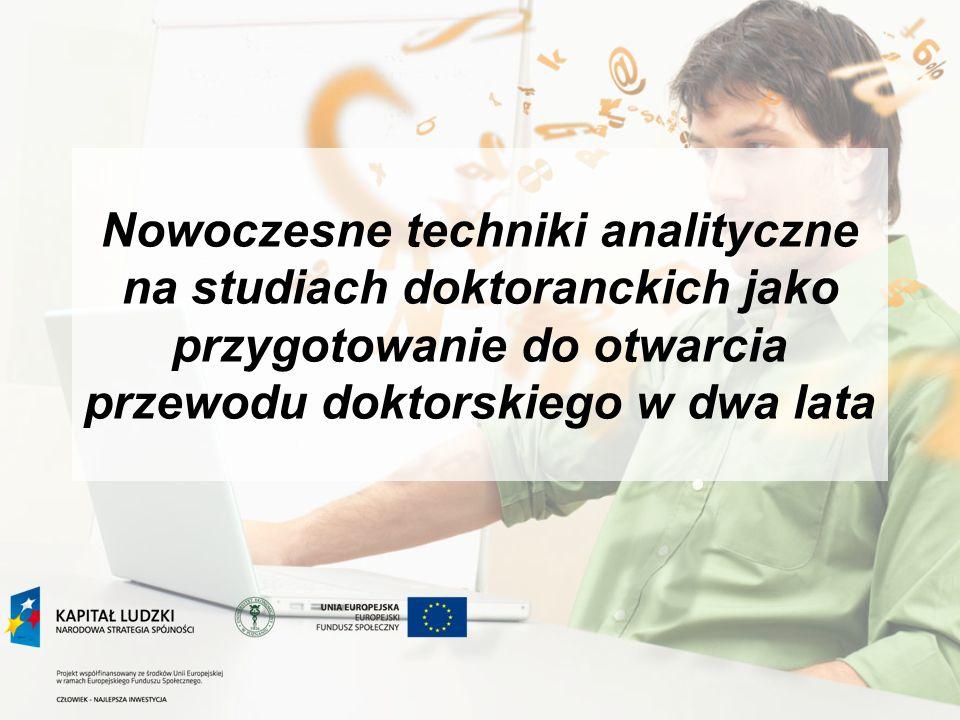 Nowoczesne techniki analityczne na studiach doktoranckich jako przygotowanie do otwarcia przewodu doktorskiego w dwa lata