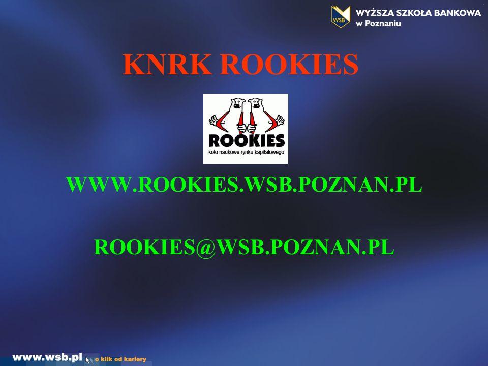KNRK ROOKIES WWW.ROOKIES.WSB.POZNAN.PL ROOKIES@WSB.POZNAN.PL