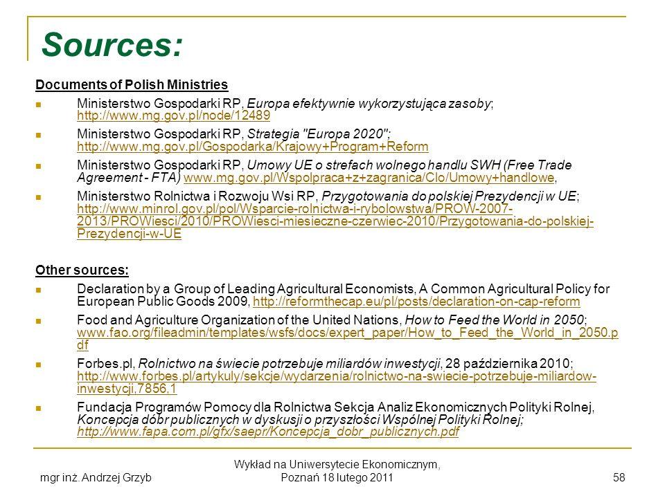 Sources: Documents of Polish Ministries Ministerstwo Gospodarki RP, Europa efektywnie wykorzystująca zasoby; http://www.mg.gov.pl/node/12489 http://ww
