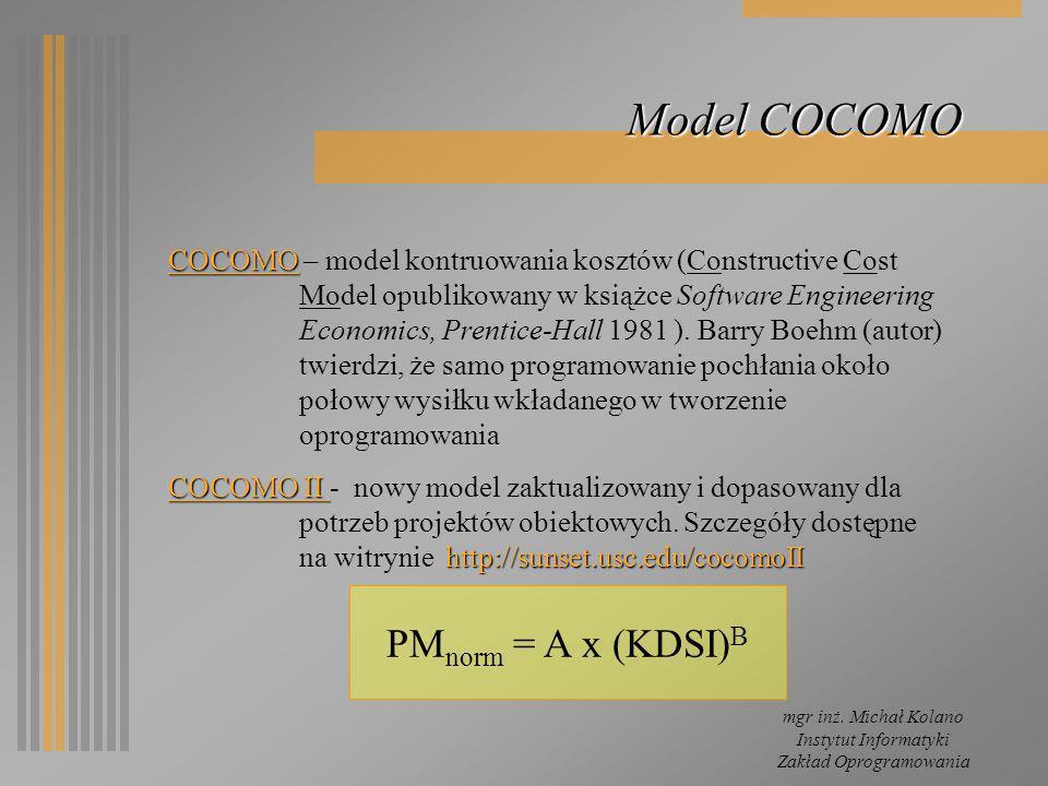 mgr inż. Michał Kolano Instytut Informatyki Zakład Oprogramowania Model COCOMO COCOMO COCOMO – model kontruowania kosztów (Constructive Cost Model opu