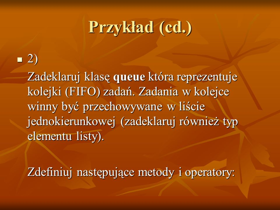 Przykład (cd.) 2 cd.queue:: 2 cd.