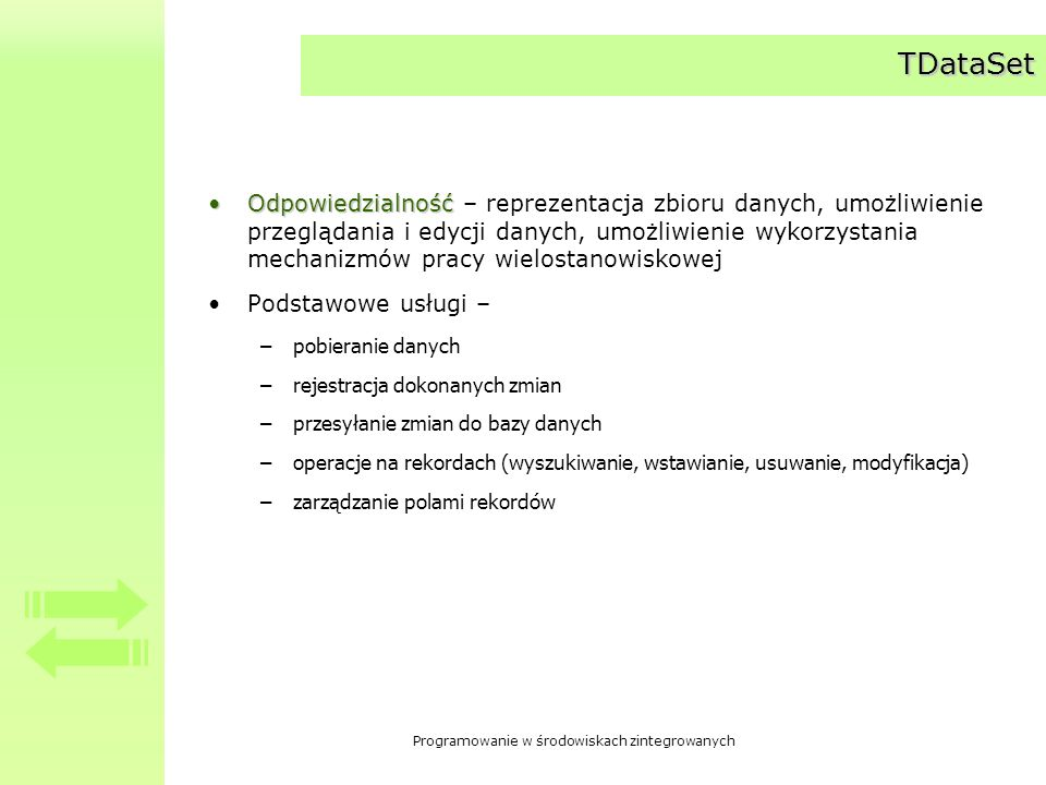 Programowanie w środowiskach zintegrowanych Komponenty specjalizowane dziedziczące po TDataSet