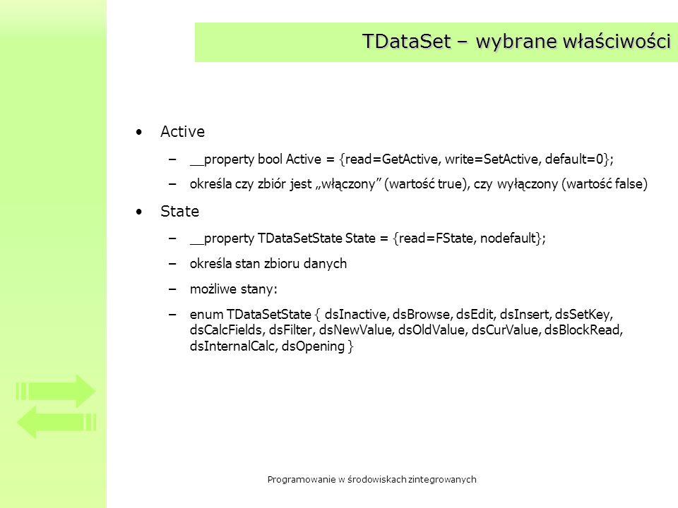 Programowanie w środowiskach zintegrowanych TDataSet – właściwość State dsInactiveZbiór zamknięty, dane nie są dostępne.