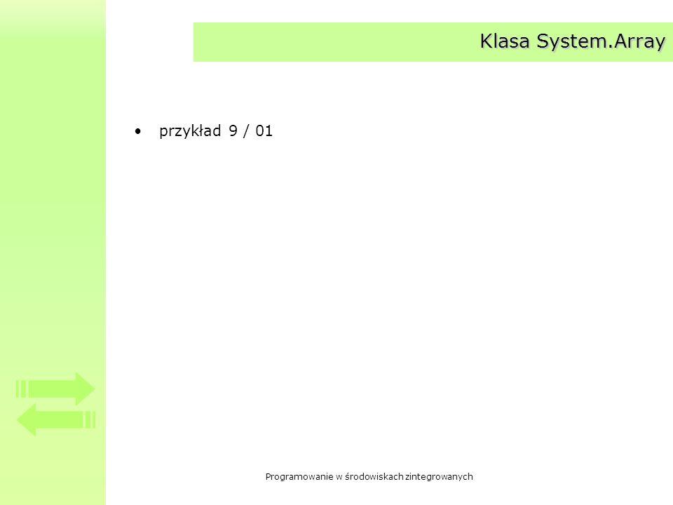 Programowanie w środowiskach zintegrowanych Klasa System.Array przykład 9 / 01