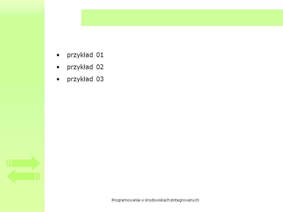 Programowanie w środowiskach zintegrowanych przykład 01 przykład 02 przykład 03