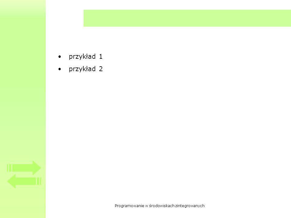 Programowanie w środowiskach zintegrowanych przykład 1 przykład 2