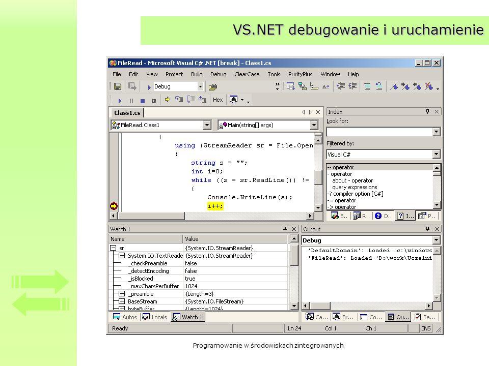 Programowanie w środowiskach zintegrowanych VS.NET debugowanie i uruchamienie