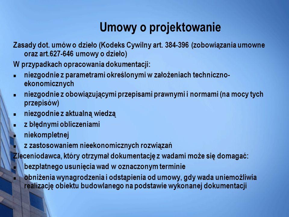 Zasady dot. umów o dzieło (Kodeks Cywilny art. 384-396 (zobowiązania umowne oraz art.627-646 umowy o dzieło) W przypadkach opracowania dokumentacji: n