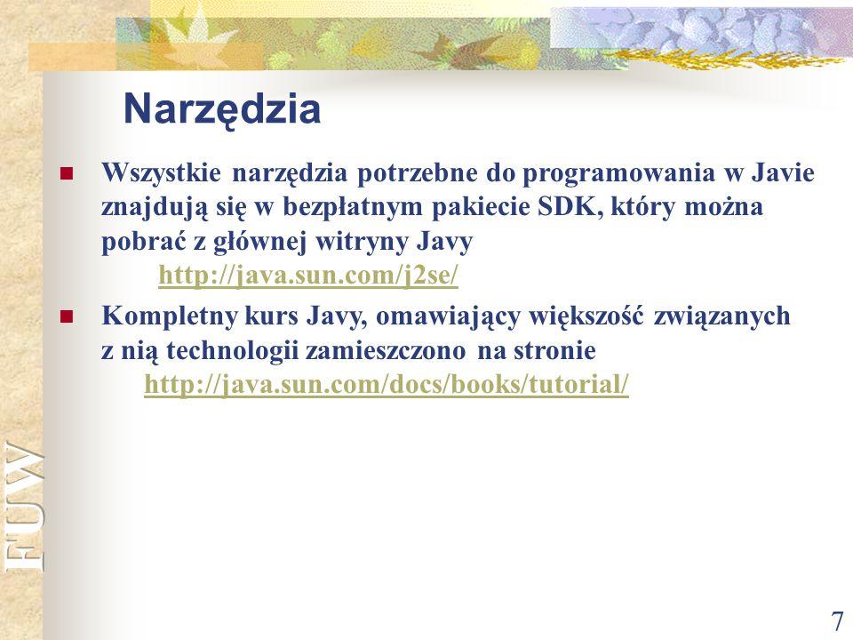 8 Edytory Zintegrowane środowiska programistyczne Javy Borland JBuilder – http://www.borland.com/products/download/http://www.borland.com/products/download/ Eclipse – http://www.eclipse.org/http://www.eclipse.org/ IBM VisualAge for Java – http://www7.software.ibm.com/vad.nsfhttp://www7.software.ibm.com/vad.nsf JCreator – http://www.jcreator.com/http://www.jcreator.com/ Kawa – http://www.macromedia.com/http://www.macromedia.com/ NetBeans – http://www.netbeans.org/http://www.netbeans.org/ Sun Forte for Java – http://www.sun.com/forte/ffj/index.htmlhttp://www.sun.com/forte/ffj/index.html Sun One Studio – http://forte.sun.com/ffj/index.htmlhttp://forte.sun.com/ffj/index.html VIM – http://www.vim.org/http://www.vim.org/