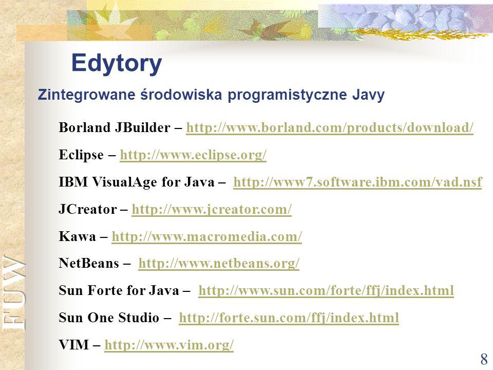 9 Zawartość pakietu SDK (JDK) javac – kompilator, java - interpreter, appletviewer – przeglądarka apletów, javadoc - generator dokumentacji, jdb – debuger, jar – narzędzie do tworzenia archiwów.