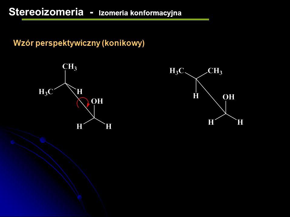 Izomeria konformacyjna Stereoizomeria KONFORMACJA CZĄSTECZKI – różne rozmieszczenie atomów w cząsteczce wynikające z wewnętrznej rotacji wokół wiązań