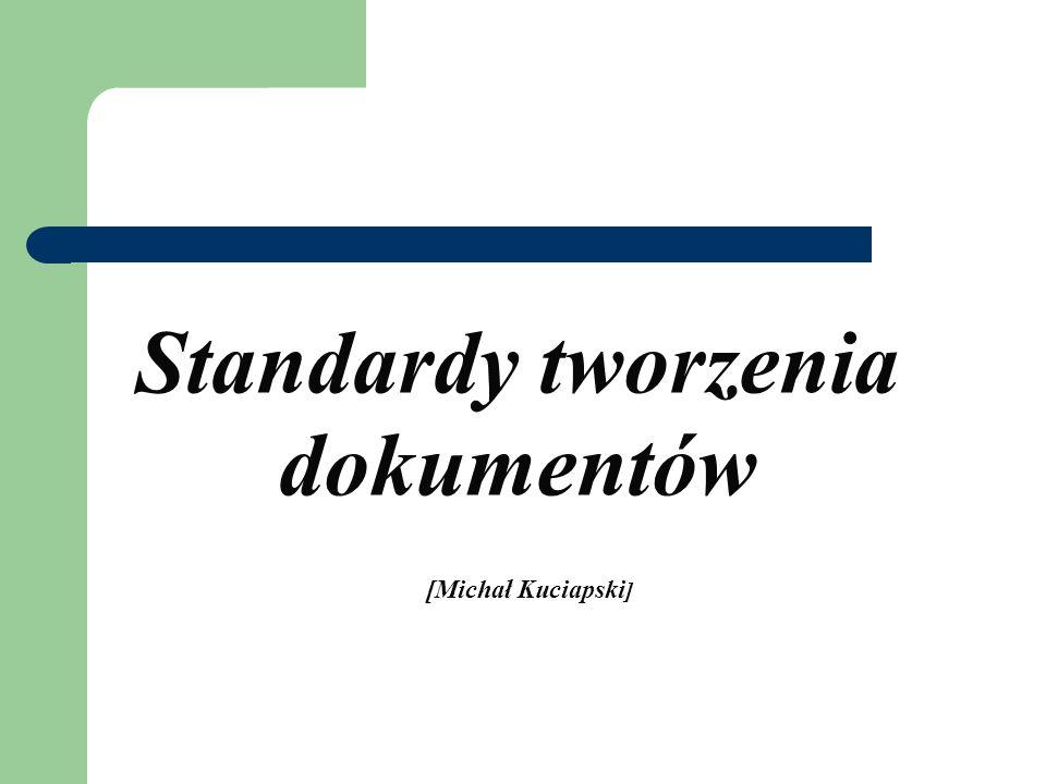Standardy tworzenia dokumentów [Michał Kuciapski ]