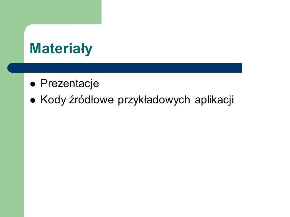 Materiały Prezentacje Kody źródłowe przykładowych aplikacji