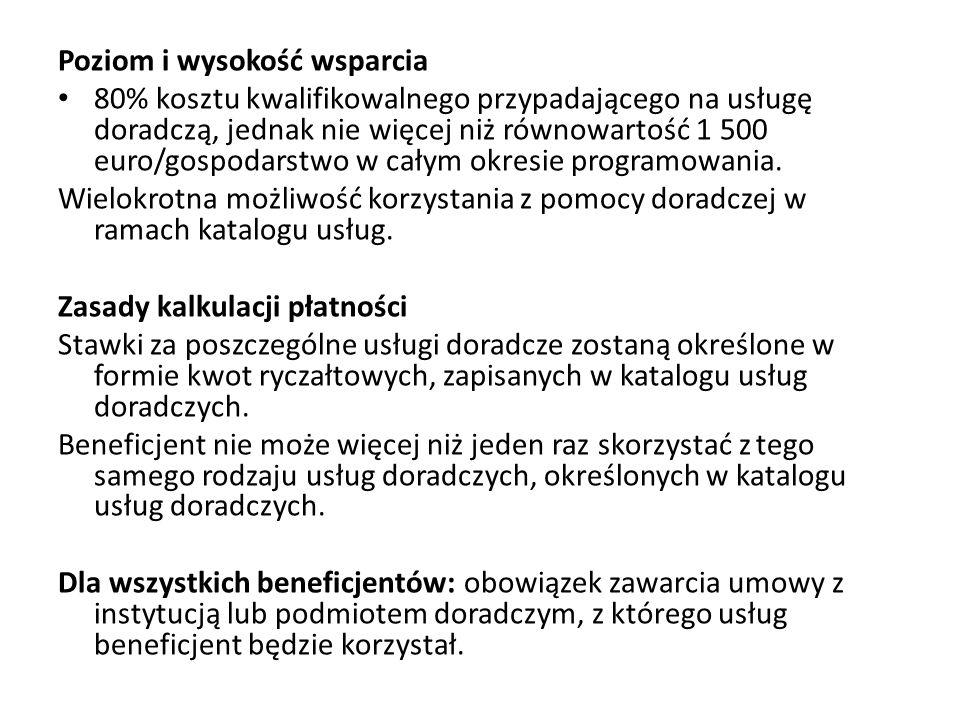 Poziom i wysokość wsparcia 80% kosztu kwalifikowalnego przypadającego na usługę doradczą, jednak nie więcej niż równowartość 1 500 euro/gospodarstwo w