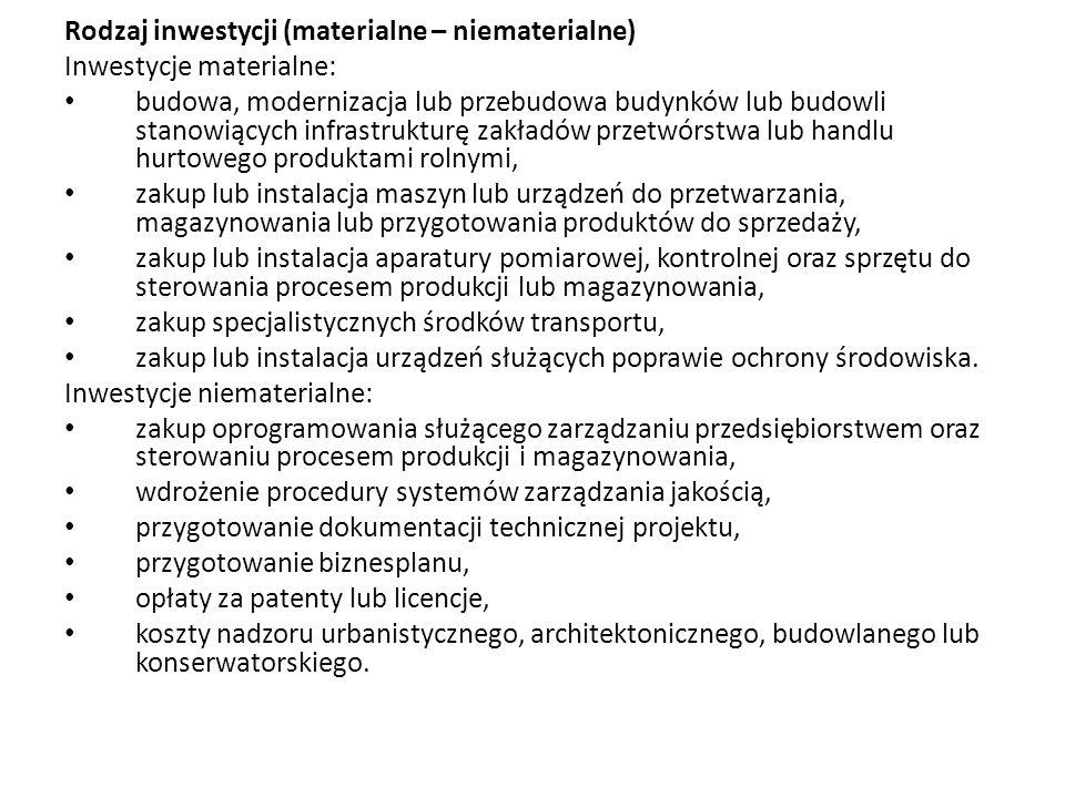 Rodzaj inwestycji (materialne – niematerialne) Inwestycje materialne: budowa, modernizacja lub przebudowa budynków lub budowli stanowiących infrastruk