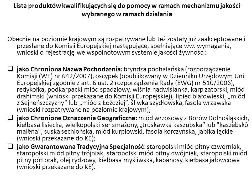 Obecnie na poziomie krajowym są rozpatrywane lub też zostały już zaakceptowane i przesłane do Komisji Europejskiej następujące, spełniające ww. wymaga