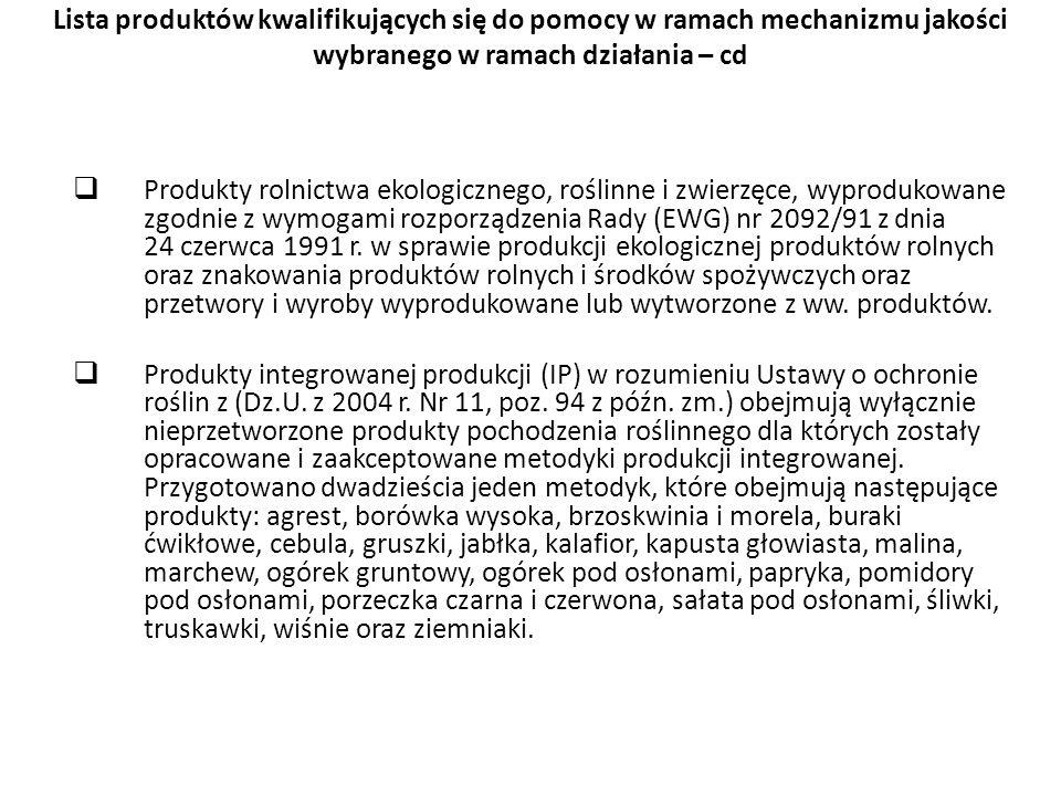 Lista produktów kwalifikujących się do pomocy w ramach mechanizmu jakości wybranego w ramach działania – cd Produkty rolnictwa ekologicznego, roślinne
