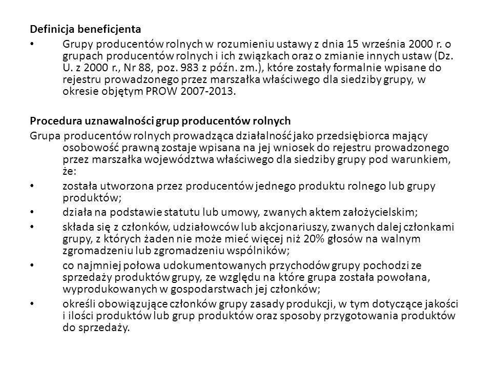 Definicja beneficjenta Grupy producentów rolnych w rozumieniu ustawy z dnia 15 września 2000 r. o grupach producentów rolnych i ich związkach oraz o z