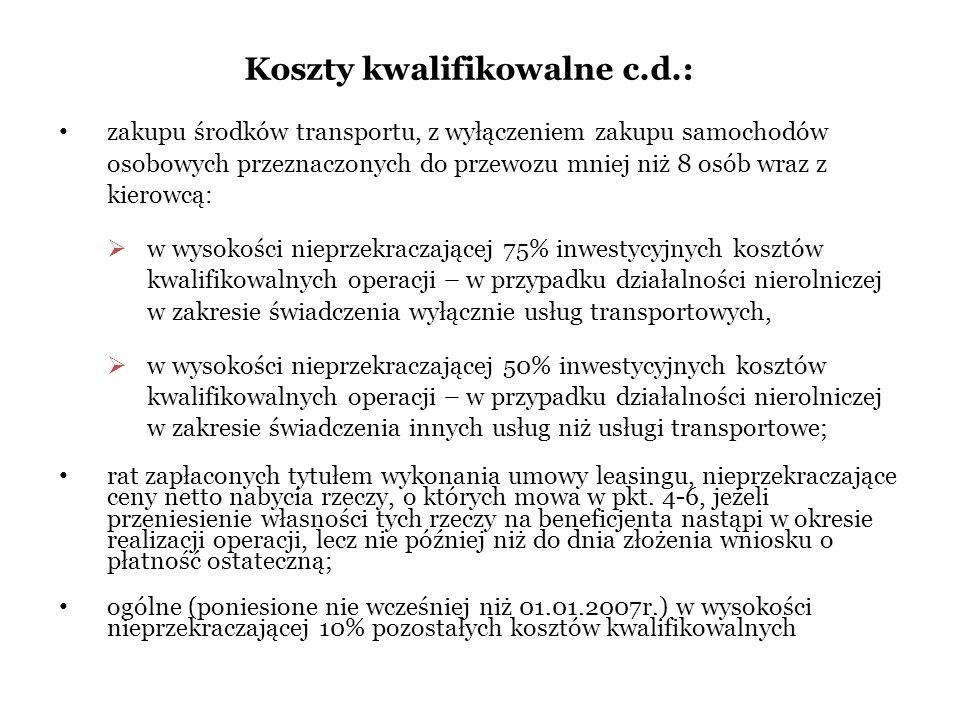 Koszty kwalifikowalne c.d.: zakupu środków transportu, z wyłączeniem zakupu samochodów osobowych przeznaczonych do przewozu mniej niż 8 osób wraz z ki