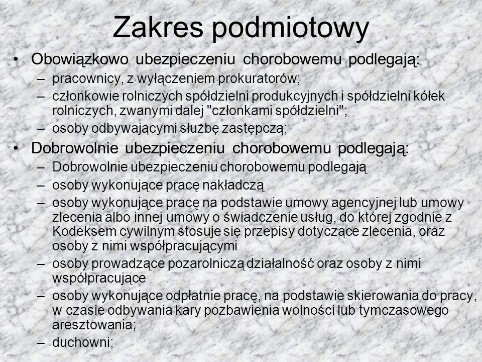 Katalog świadczeń 1.zasiłek chorobowy; 2.świadczenie rehabilitacyjne; 3.zasiłek wyrównawczy; 4.zasiłek macierzyński; 5.zasiłek opiekuńczy.